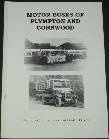 Motor Buses of Plympton and Cornwood - Early Public Transport in South devon, by Roger Grimley